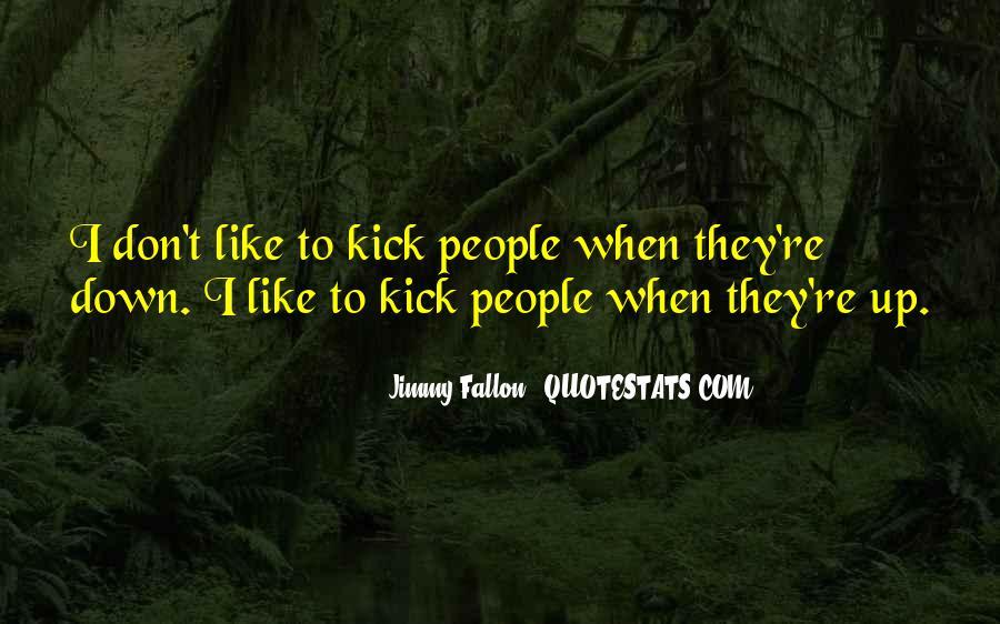 Kick Me Down Quotes #688795
