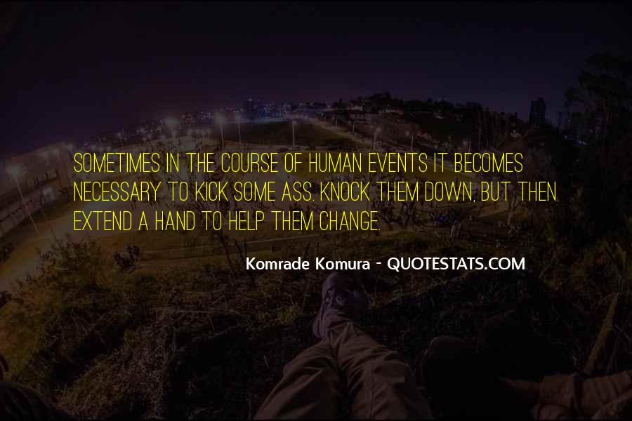 Kick Me Down Quotes #702073