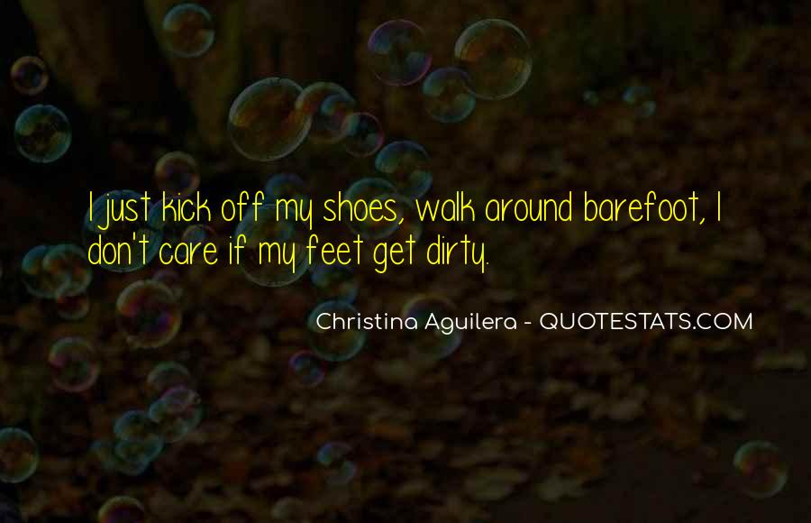 Kick Off Your Shoes Quotes #875079