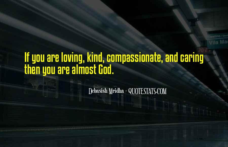 Kind And Compassionate Quotes #506825