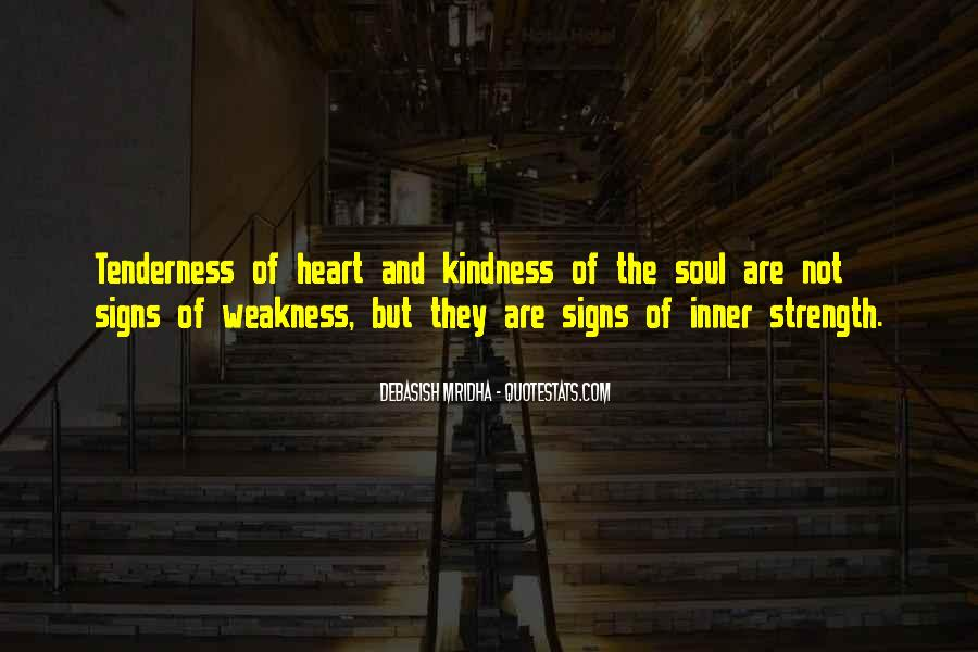 Kindness Weakness Quotes #1003649