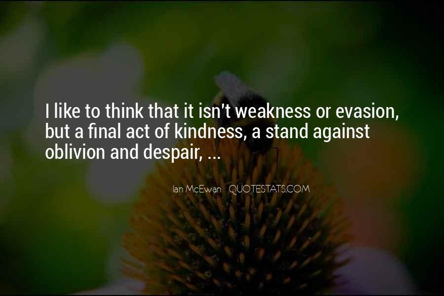 Kindness Weakness Quotes #120948