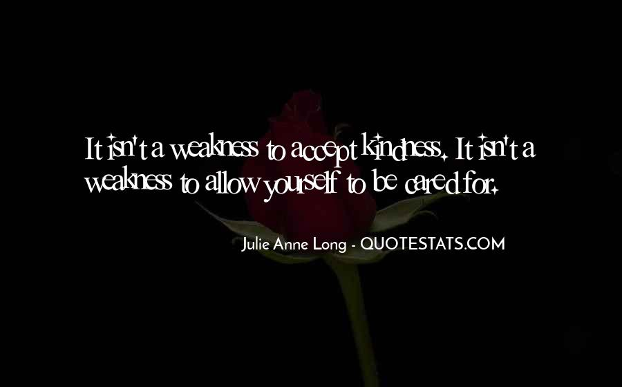 Kindness Weakness Quotes #1289704