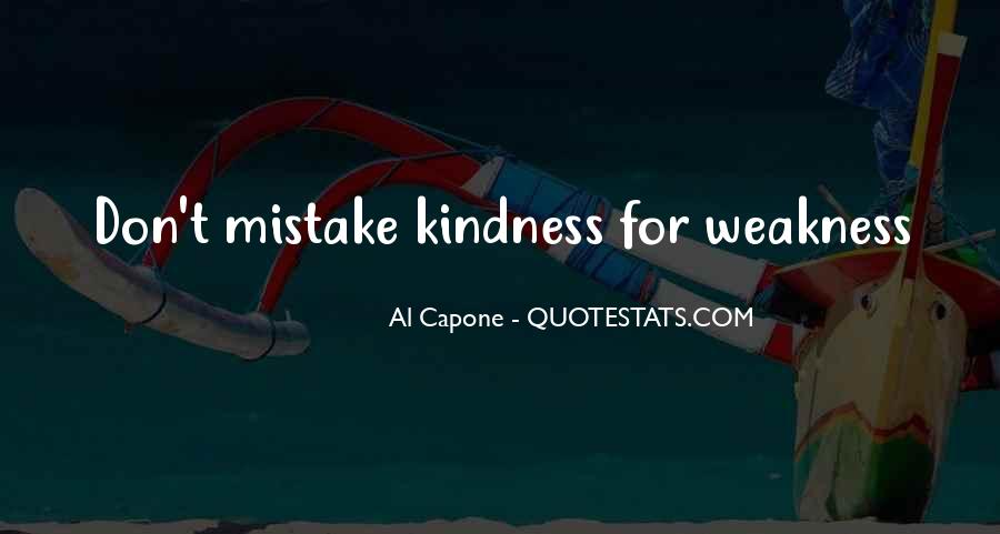 Kindness Weakness Quotes #133422