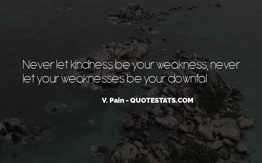 Kindness Weakness Quotes #1349496