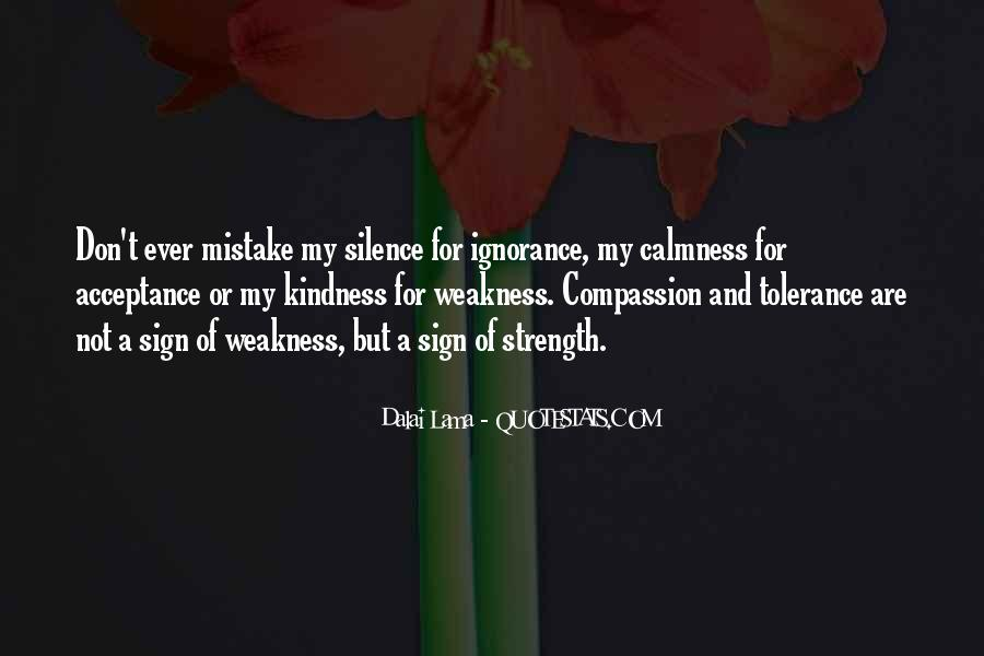 Kindness Weakness Quotes #1364380