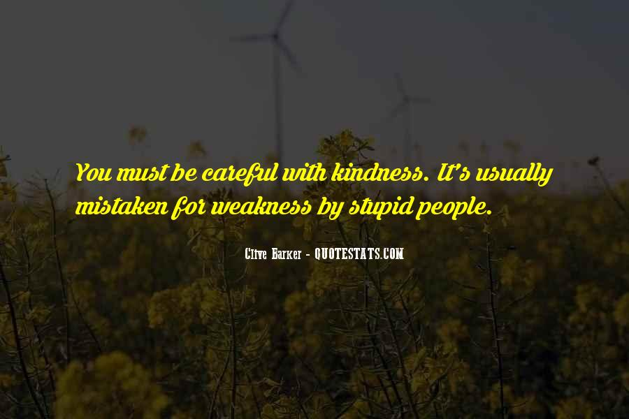 Kindness Weakness Quotes #1450977