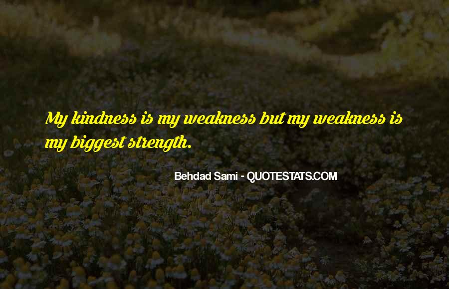 Kindness Weakness Quotes #1474663