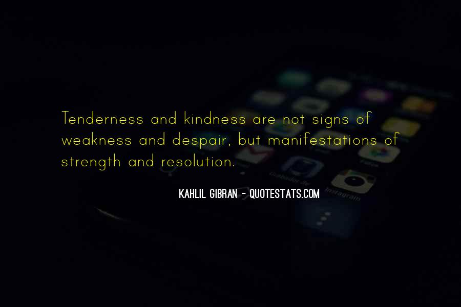 Kindness Weakness Quotes #1569591