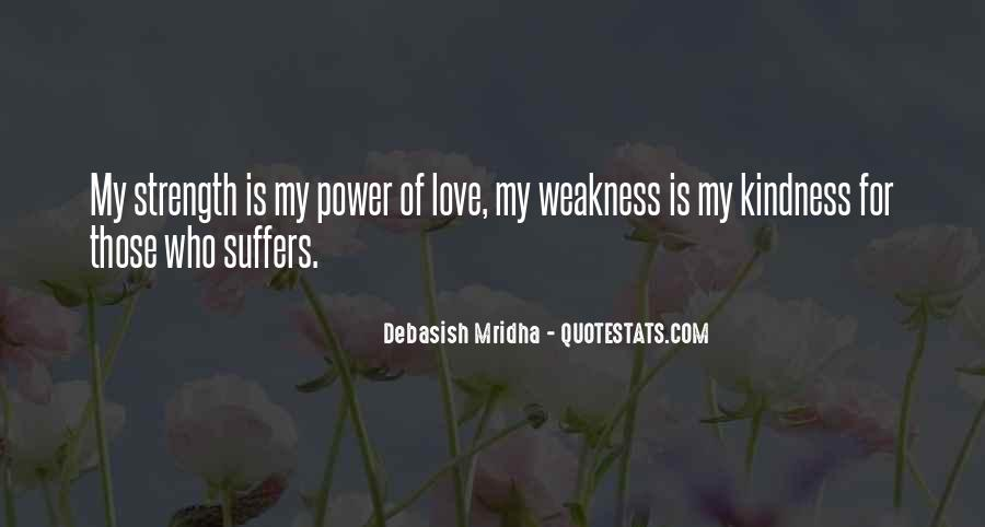 Kindness Weakness Quotes #1686872