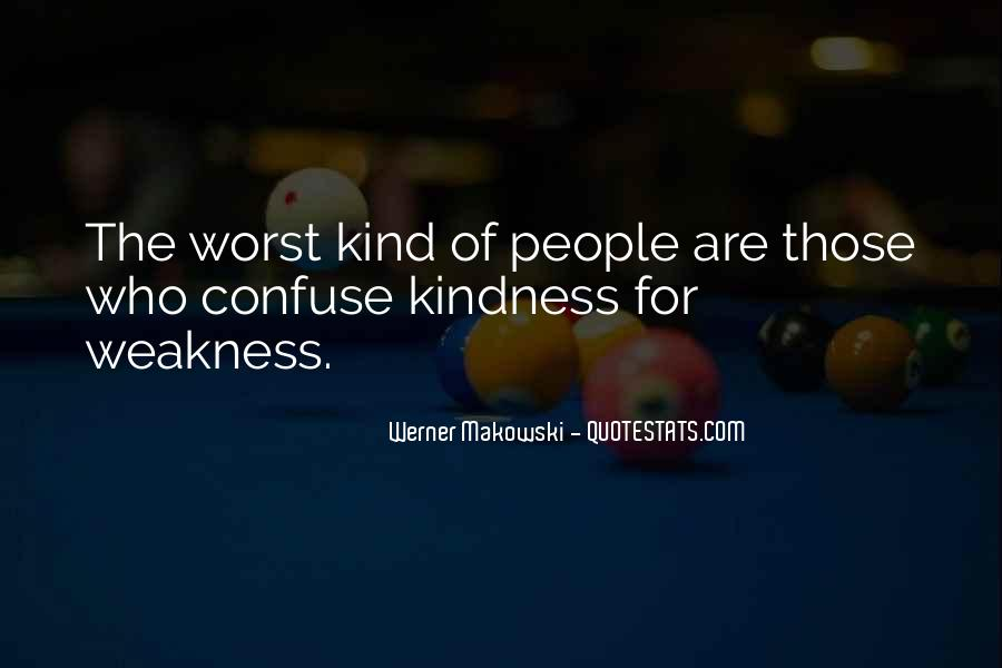 Kindness Weakness Quotes #1793986