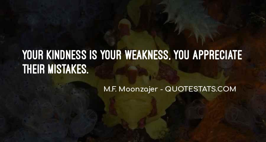 Kindness Weakness Quotes #259898