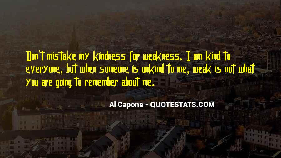 Kindness Weakness Quotes #396311