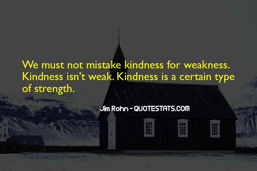 Kindness Weakness Quotes #432771