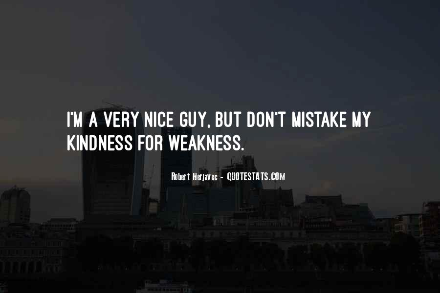 Kindness Weakness Quotes #450154