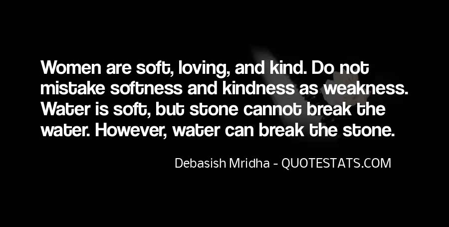 Kindness Weakness Quotes #543368