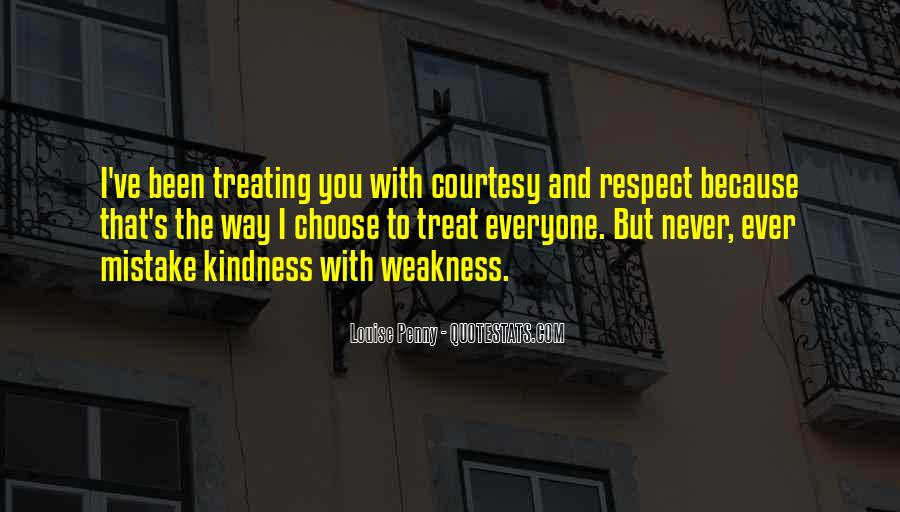 Kindness Weakness Quotes #834819
