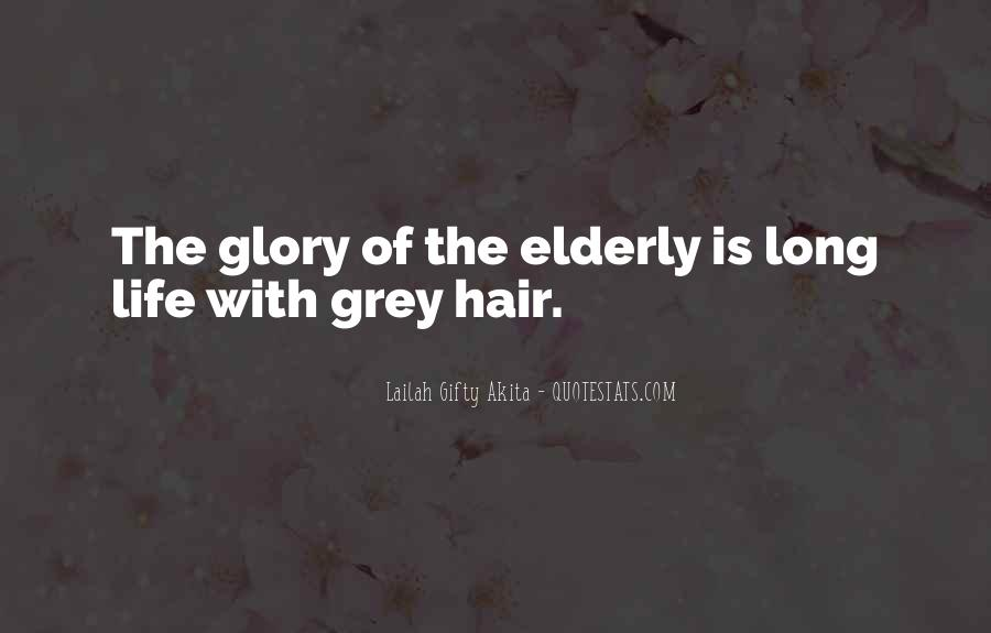 Quotes About Elderly And Wisdom #1368764