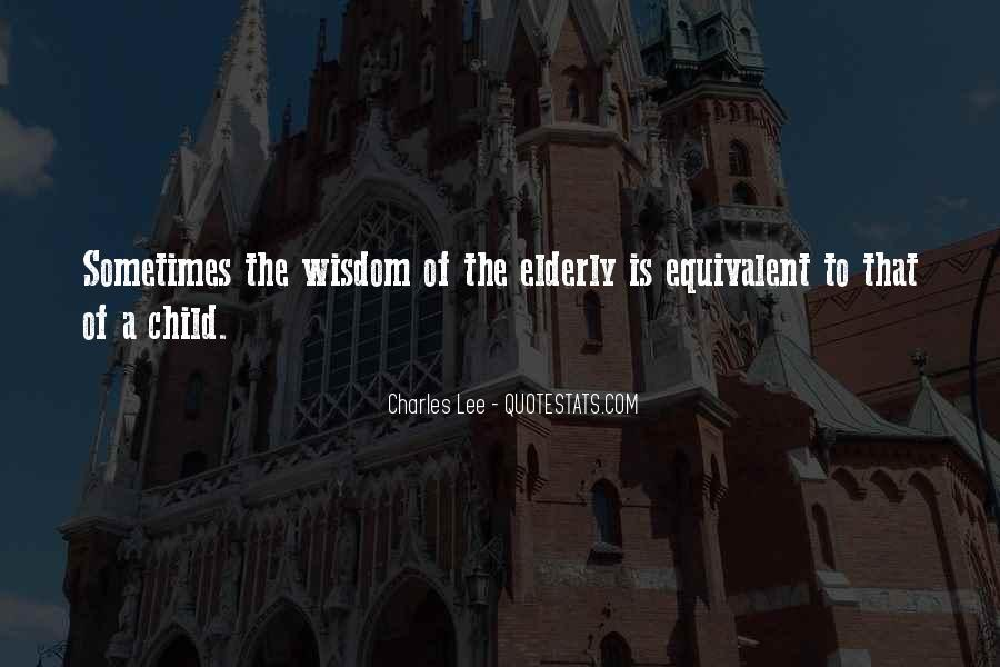 Quotes About Elderly And Wisdom #1470474