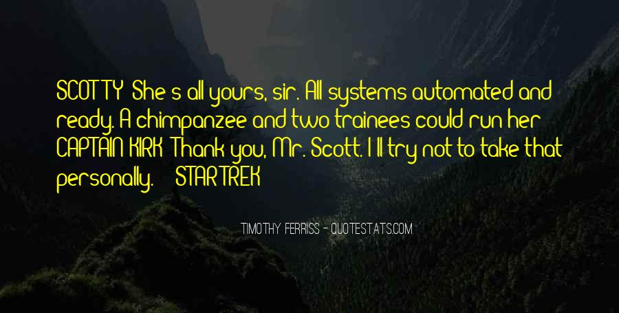 Kirk To Scotty Quotes #1819166