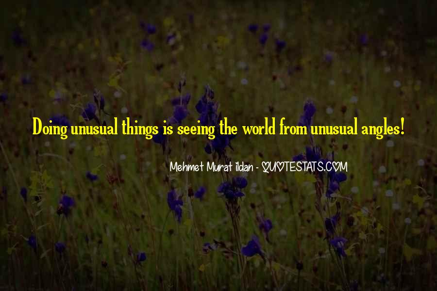 Quotes About Unusual Things #747269