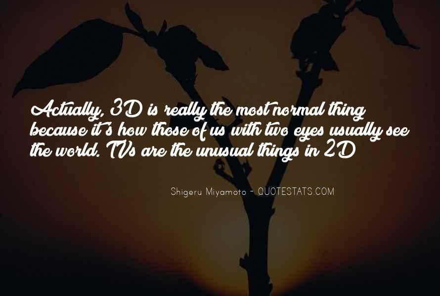 Quotes About Unusual Things #918172