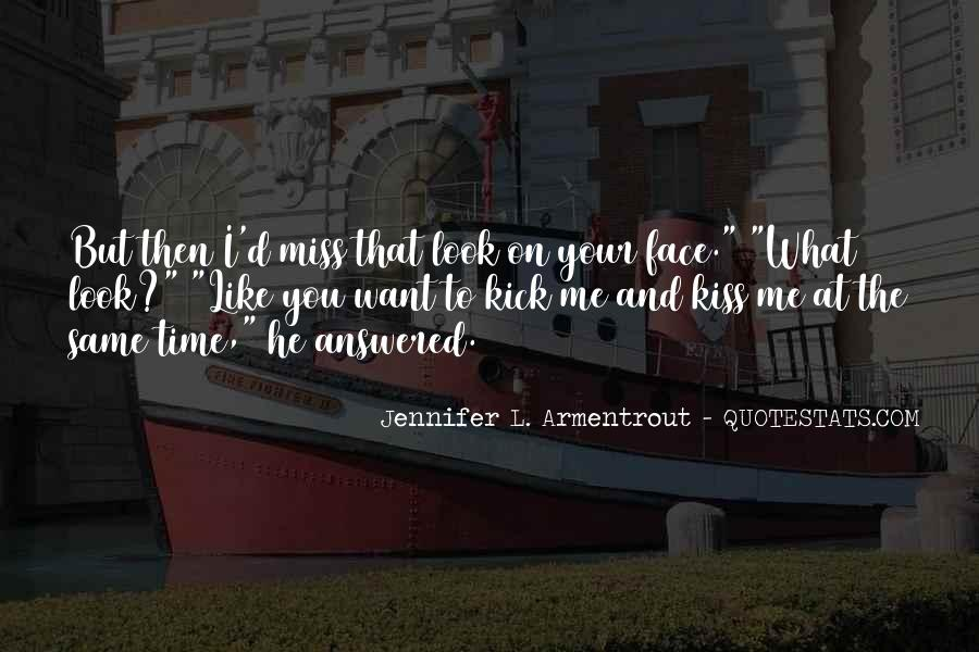 Kiss Me Like You Miss Me Quotes #351523