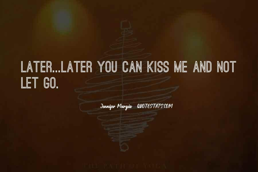 Kiss Me Love Quotes #532433