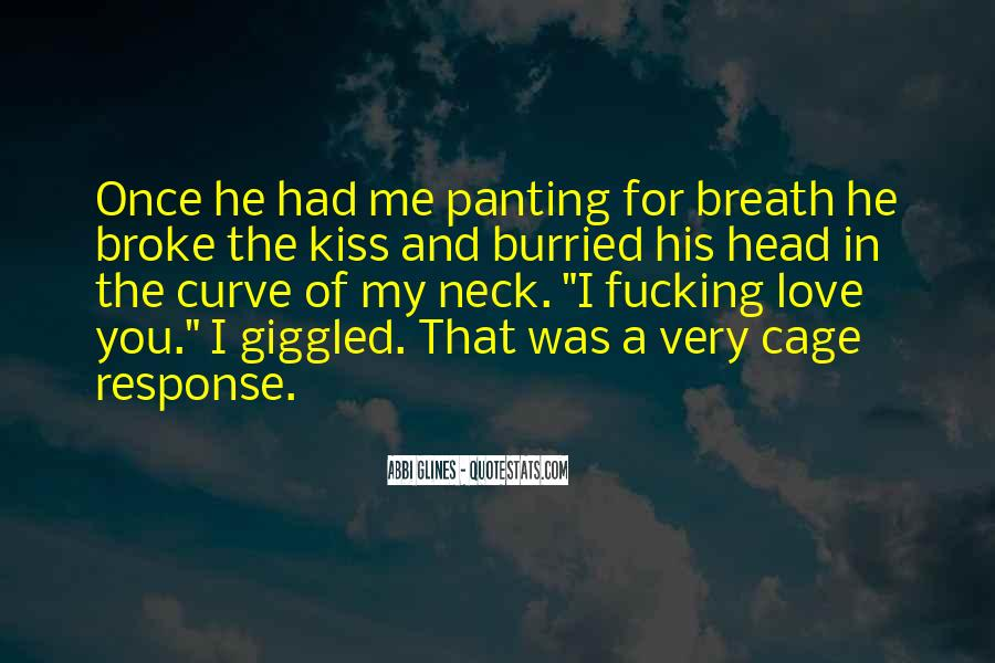 Kiss Me On My Neck Quotes #959391