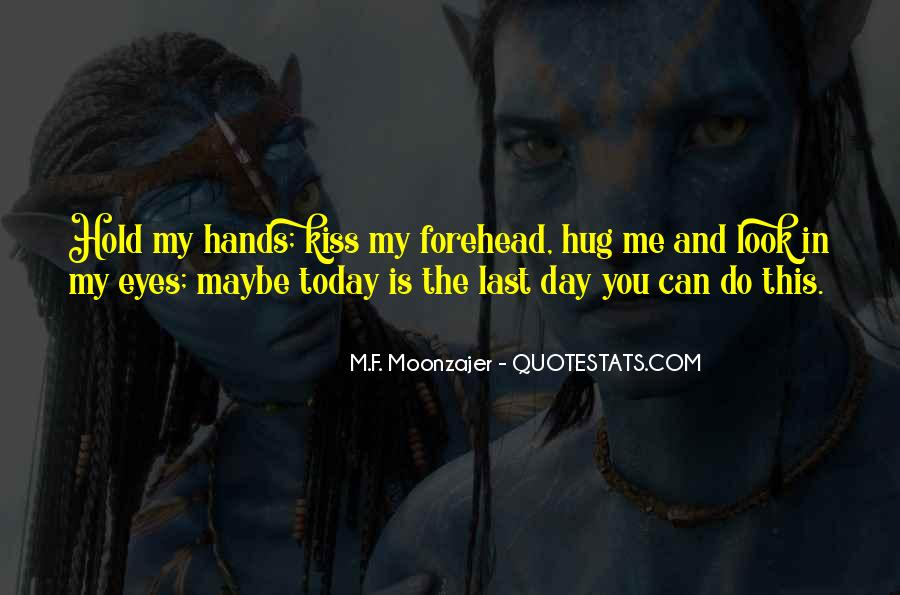 Top 45 Kiss My Forehead Quotes: Famous Quotes & Sayings ...