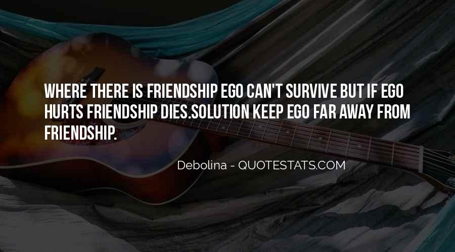 top quotes about ego and friendship famous quotes sayings