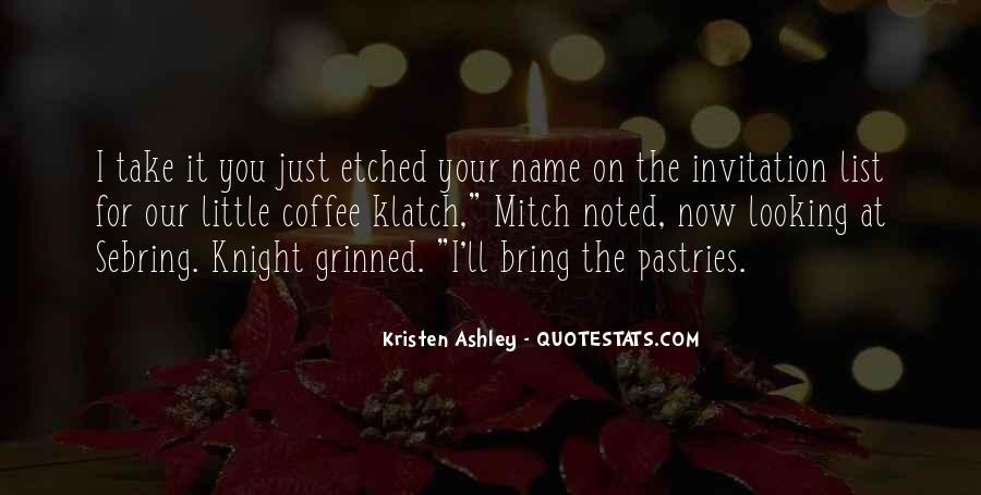 Knight Kristen Ashley Quotes #1595477