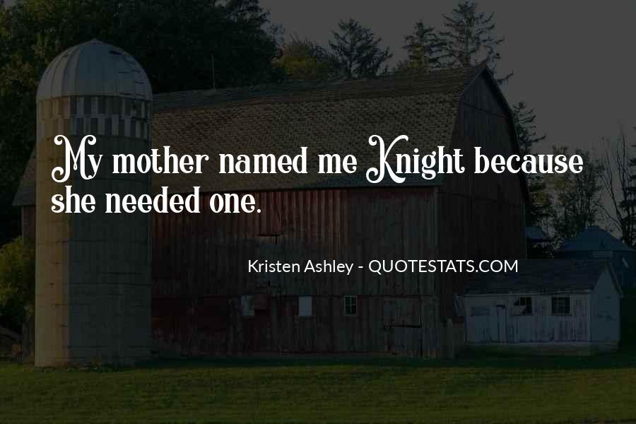 Knight Kristen Ashley Quotes #401947