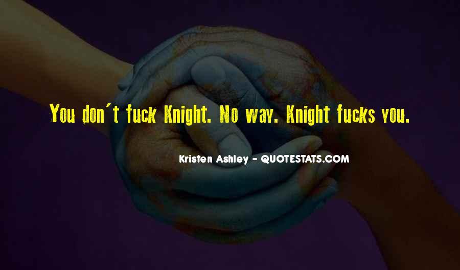 Knight Kristen Ashley Quotes #569468