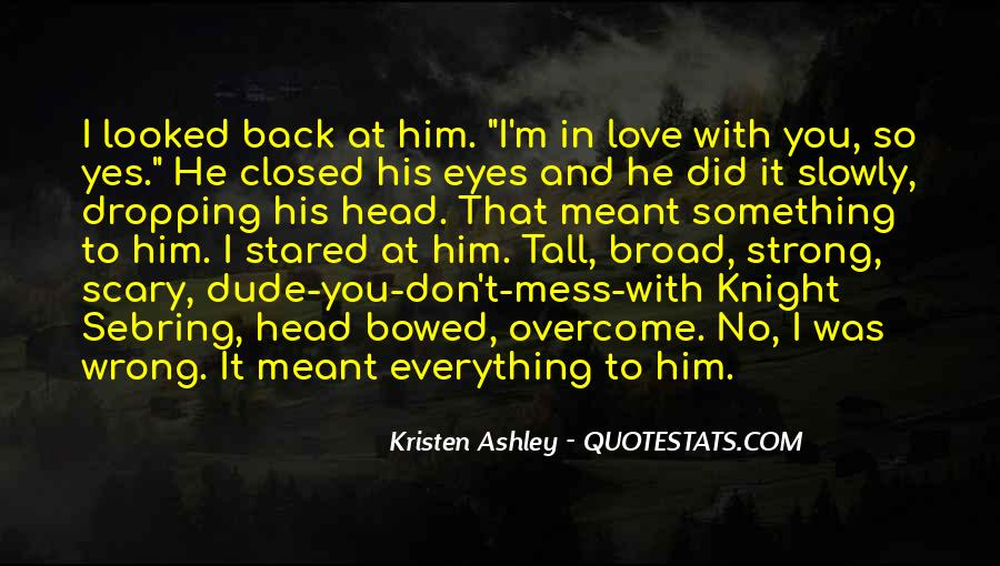 Knight Kristen Ashley Quotes #677804
