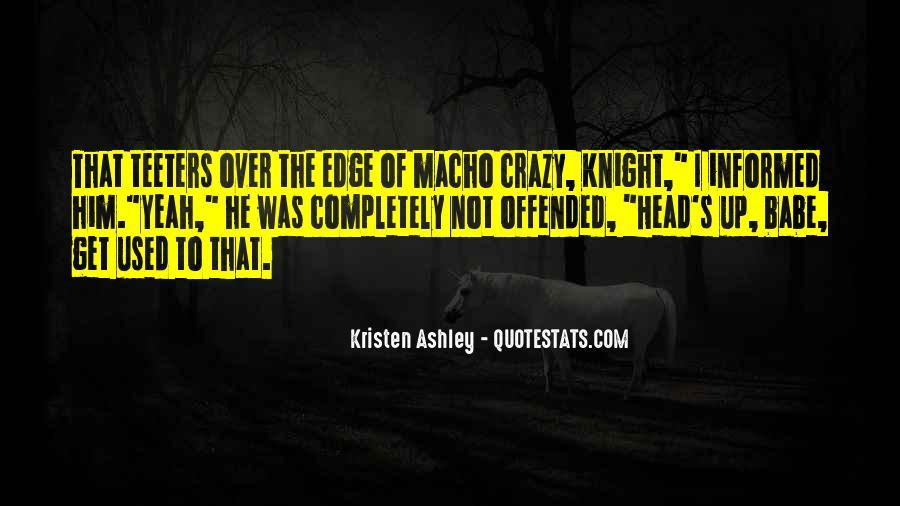 Knight Kristen Ashley Quotes #773976