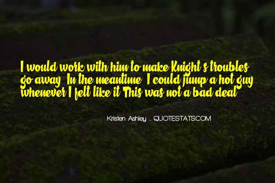 Knight Kristen Ashley Quotes #801680