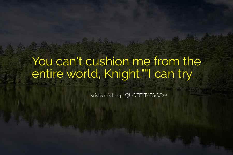 Knight Kristen Ashley Quotes #911474