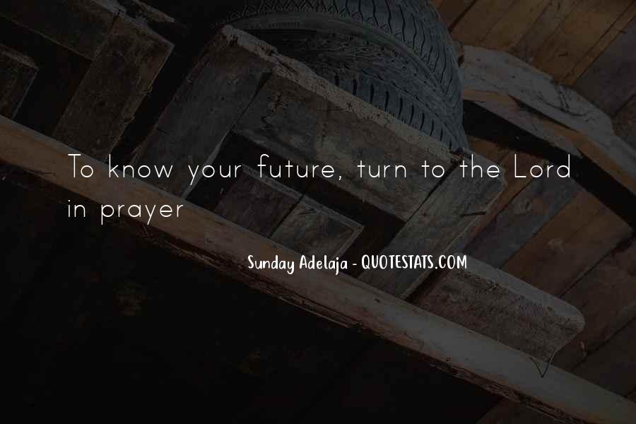 Know Your Future Quotes #1004120