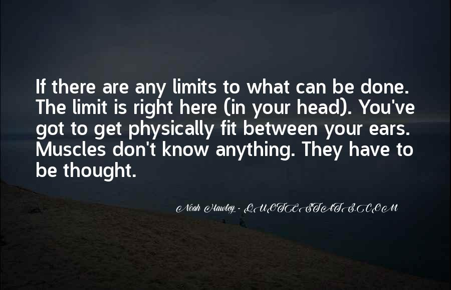 Know Your Limit Quotes #785523