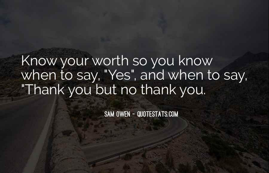 Know Your Own Self Worth Quotes #100786