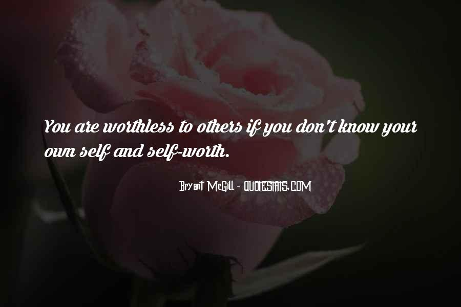 Know Your Own Self Worth Quotes #268436