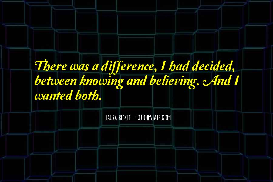 Knowing Vs Believing Quotes #384587