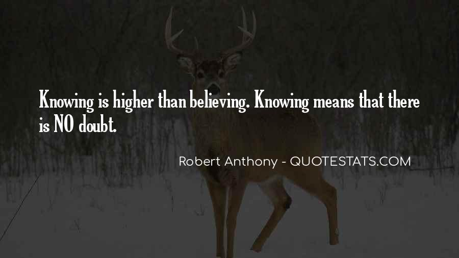 Knowing Vs Believing Quotes #53296