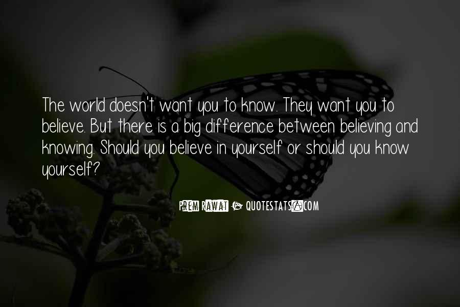 Knowing Vs Believing Quotes #922188