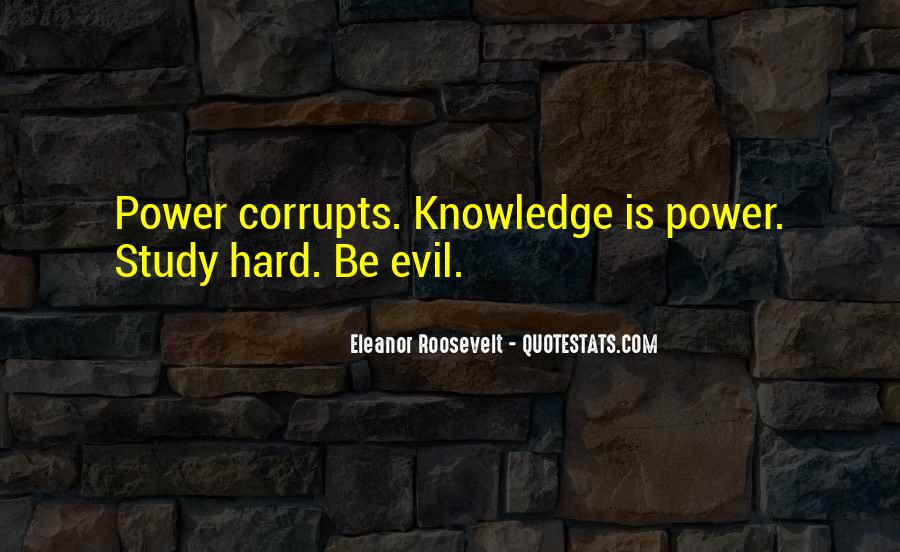 Knowledge Corrupts Quotes #1085806