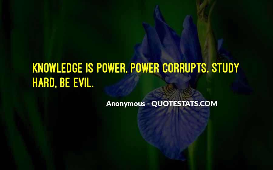 Knowledge Corrupts Quotes #1159192