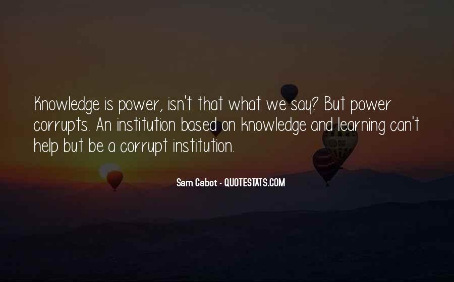 Knowledge Corrupts Quotes #1814939