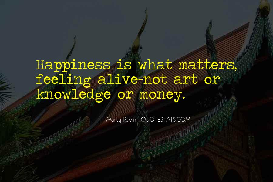 Knowledge Is Happiness Quotes #37934