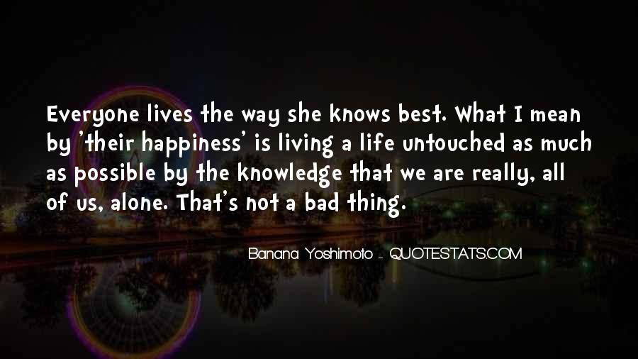 Knowledge Is Happiness Quotes #90033